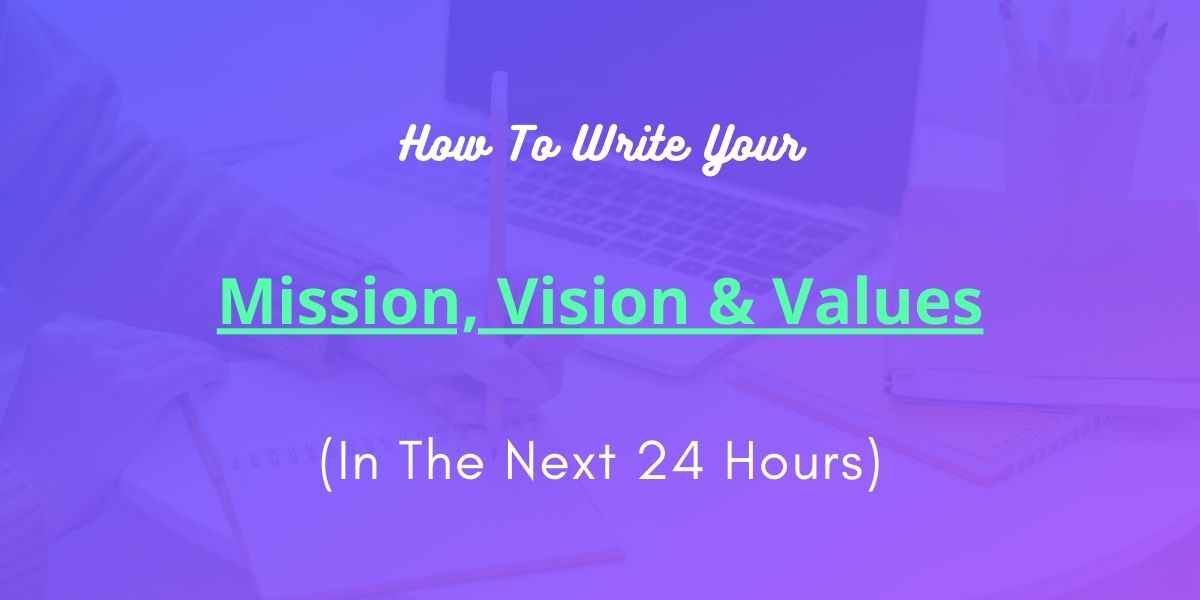 How to write your mission, vision & values